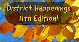 District Happenings 11th Edition